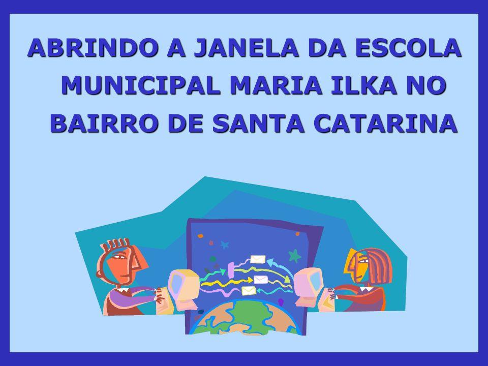 ABRINDO A JANELA DA ESCOLA MUNICIPAL MARIA ILKA NO BAIRRO DE SANTA CATARINA