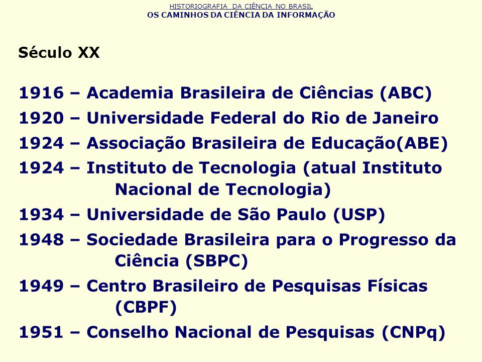 1916 – Academia Brasileira de Ciências (ABC)