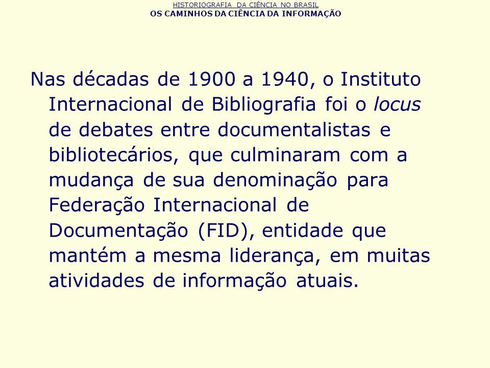HISTORIOGRAFIA DA CIÊNCIA NO BRASIL OS CAMINHOS DA CIÊNCIA DA INFORMAÇÃO