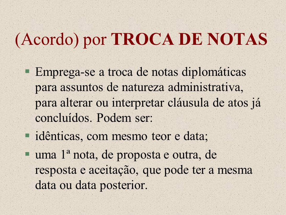 (Acordo) por TROCA DE NOTAS