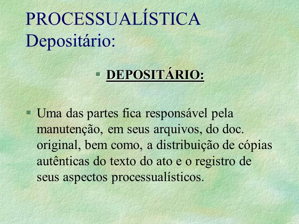 PROCESSUALÍSTICA Depositário:
