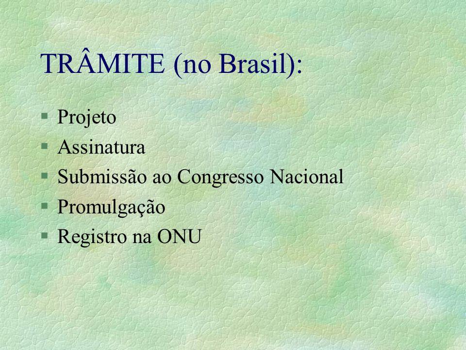 TRÂMITE (no Brasil): Projeto Assinatura