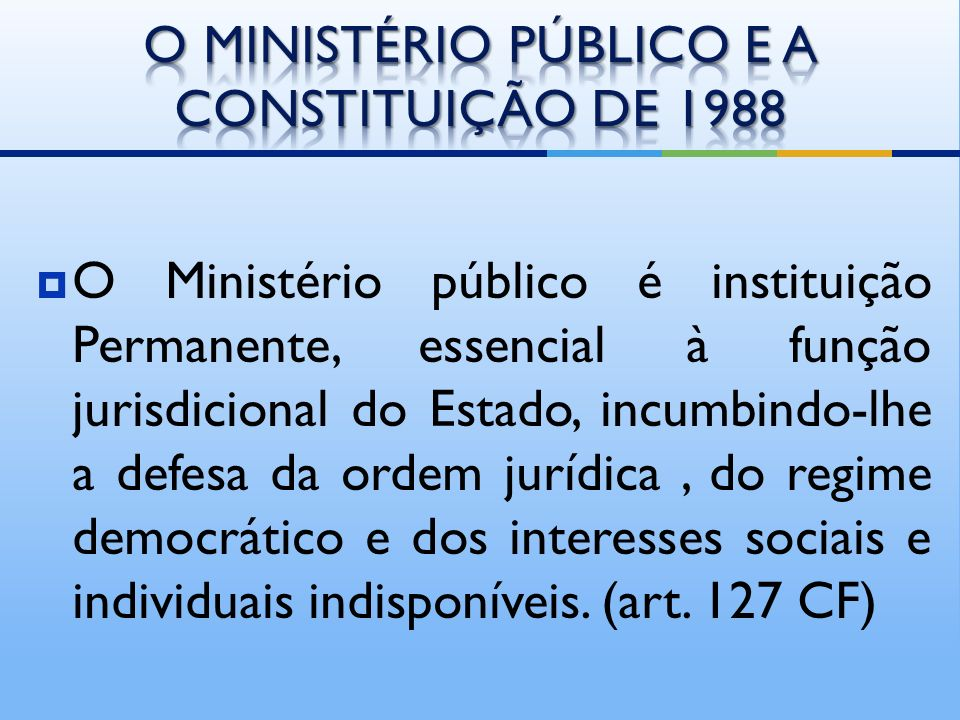 O MINISTÉRIO PÚBLICO E A CONSTITUIÇÃO DE 1988