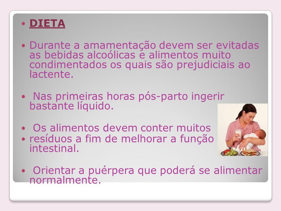 DIETADurante a amamentação devem ser evitadas as bebidas alcoólicas e alimentos muito condimentados os quais são prejudiciais ao lactente.