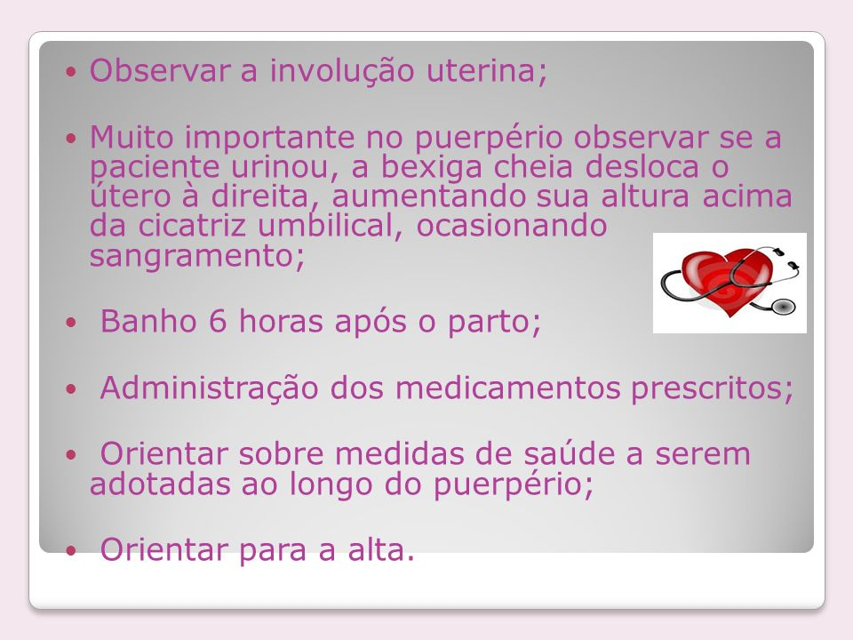 Observar a involução uterina;