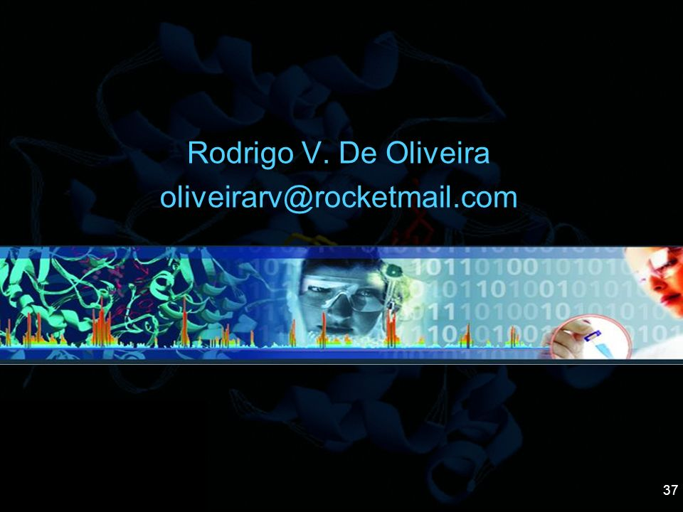 Rodrigo V. De Oliveira oliveirarv@rocketmail.com