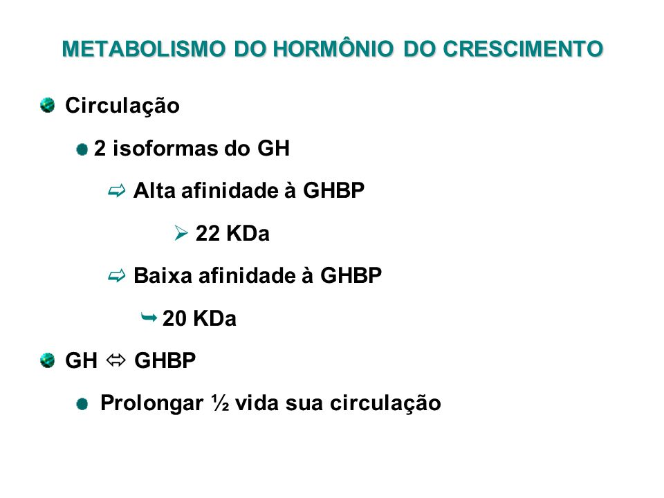 METABOLISMO DO HORMÔNIO DO CRESCIMENTO