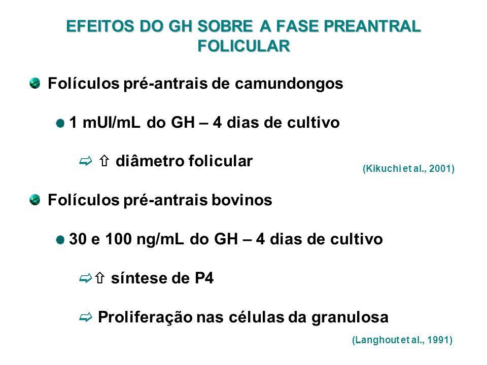 EFEITOS DO GH SOBRE A FASE PREANTRAL FOLICULAR