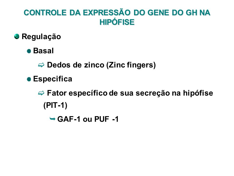 CONTROLE DA EXPRESSÃO DO GENE DO GH NA HIPÓFISE