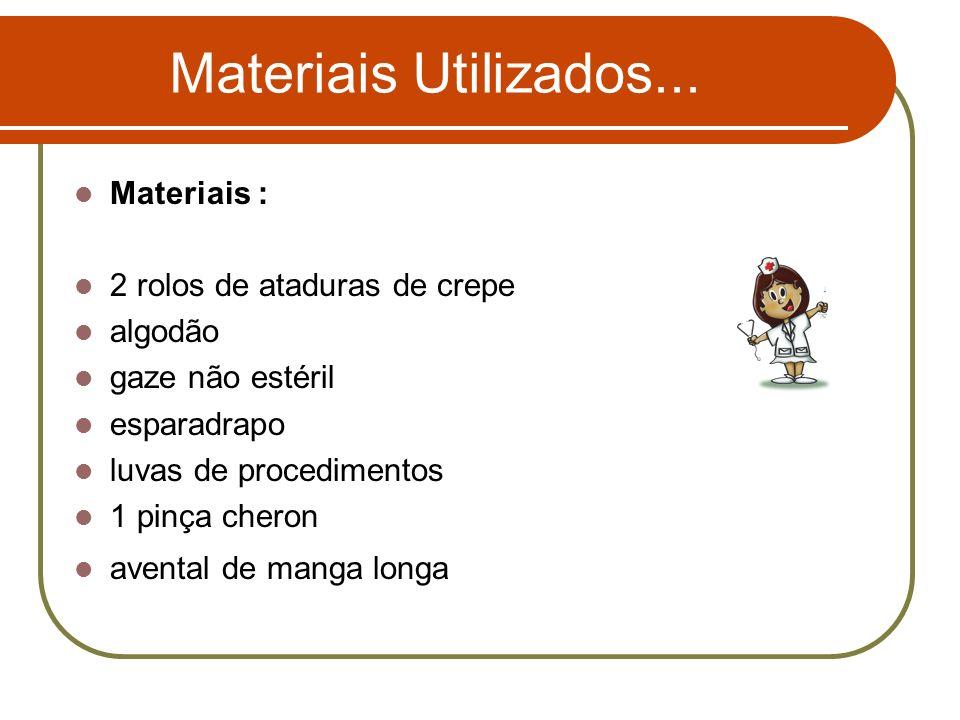 Materiais Utilizados... Materiais : 2 rolos de ataduras de crepe