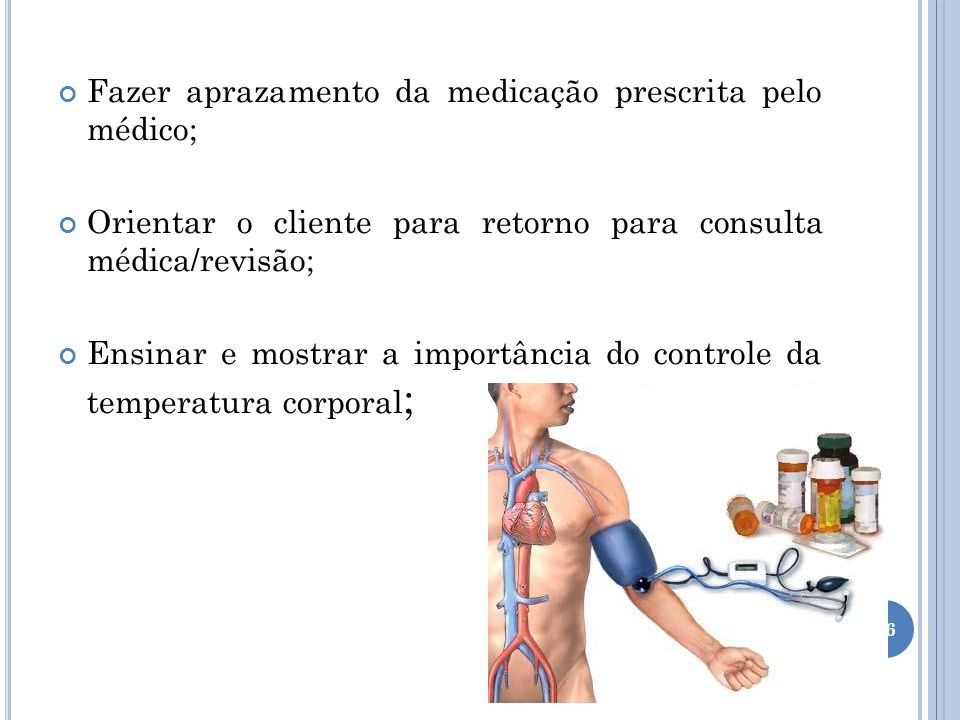 Fazer aprazamento da medicação prescrita pelo médico;