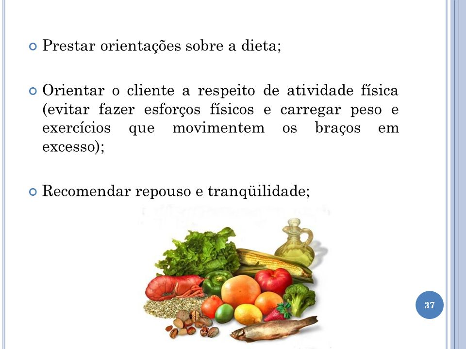 Prestar orientações sobre a dieta;