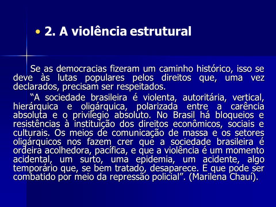 2. A violência estrutural