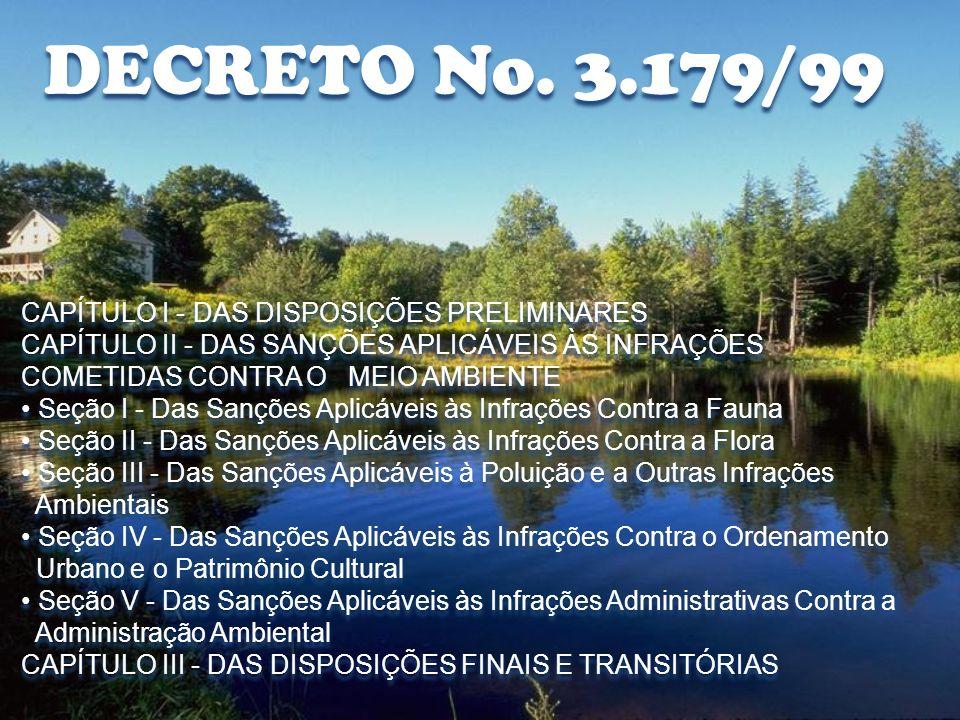 DECRETO No. 3.179/99 CAPÍTULO I - DAS DISPOSIÇÕES PRELIMINARES