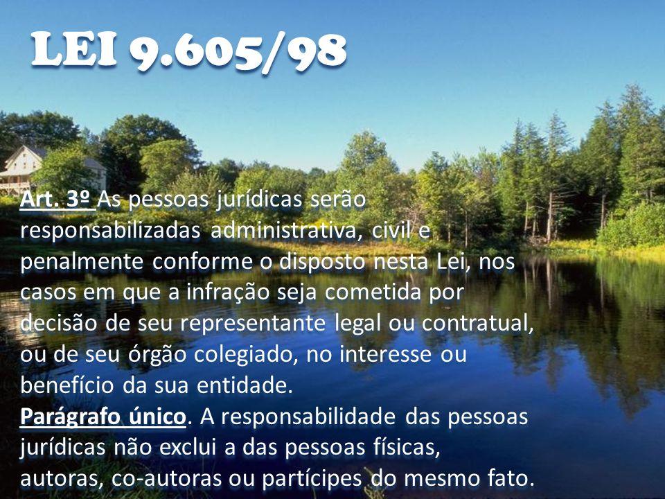 LEI 9.605/98 Art. 3º As pessoas jurídicas serão