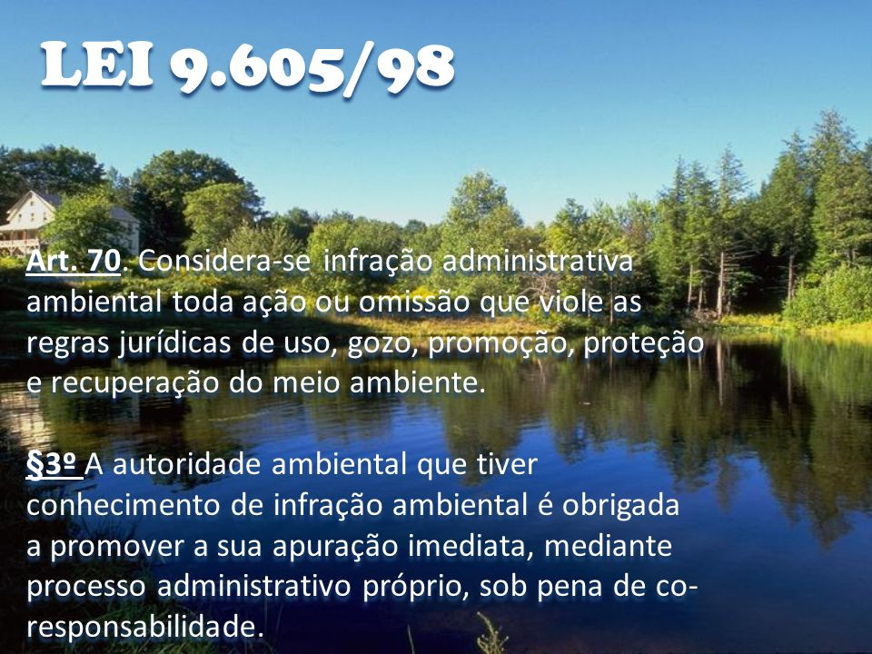 LEI 9.605/98 Art. 70. Considera-se infração administrativa