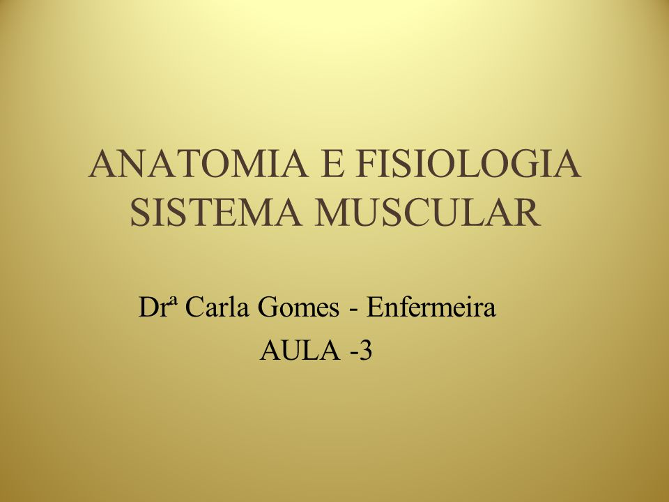 ANATOMIA E FISIOLOGIA SISTEMA MUSCULAR - ppt video online carregar