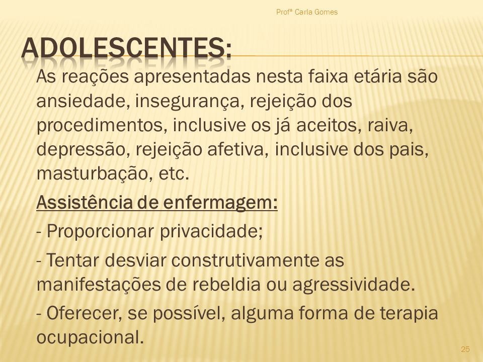 Profª Carla Gomes ADOLESCENTES: