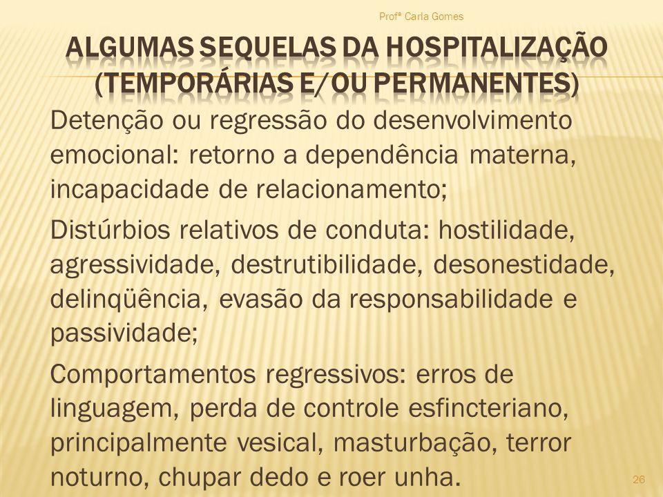 ALGUMAS SEQUELAS DA HOSPITALIZAÇÃO (Temporárias e/ou Permanentes)