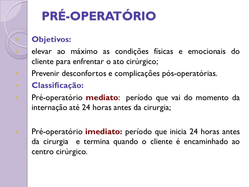 PRÉ-OPERATÓRIO Objetivos: