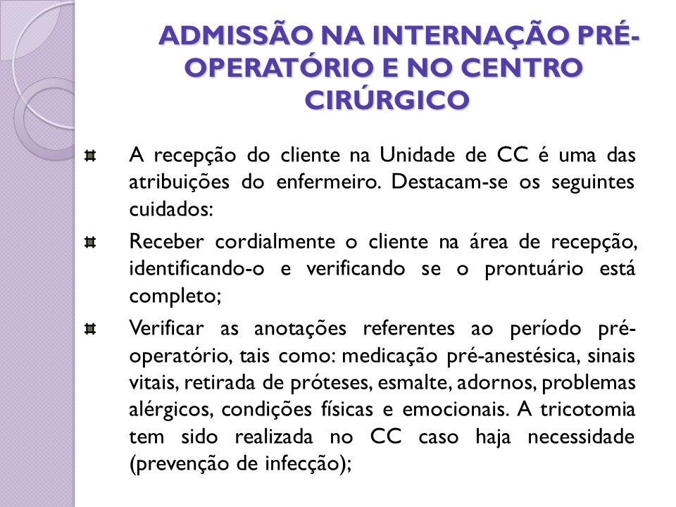 ADMISSÃO NA INTERNAÇÃO PRÉ- OPERATÓRIO E NO CENTRO CIRÚRGICO