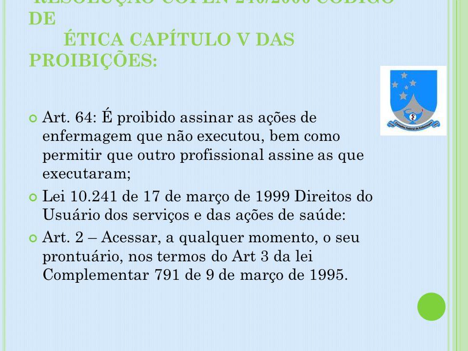 RESOLUÇÃO COFEN 240/2000 CÓDIGO DE ÉTICA CAPÍTULO V DAS PROIBIÇÕES: