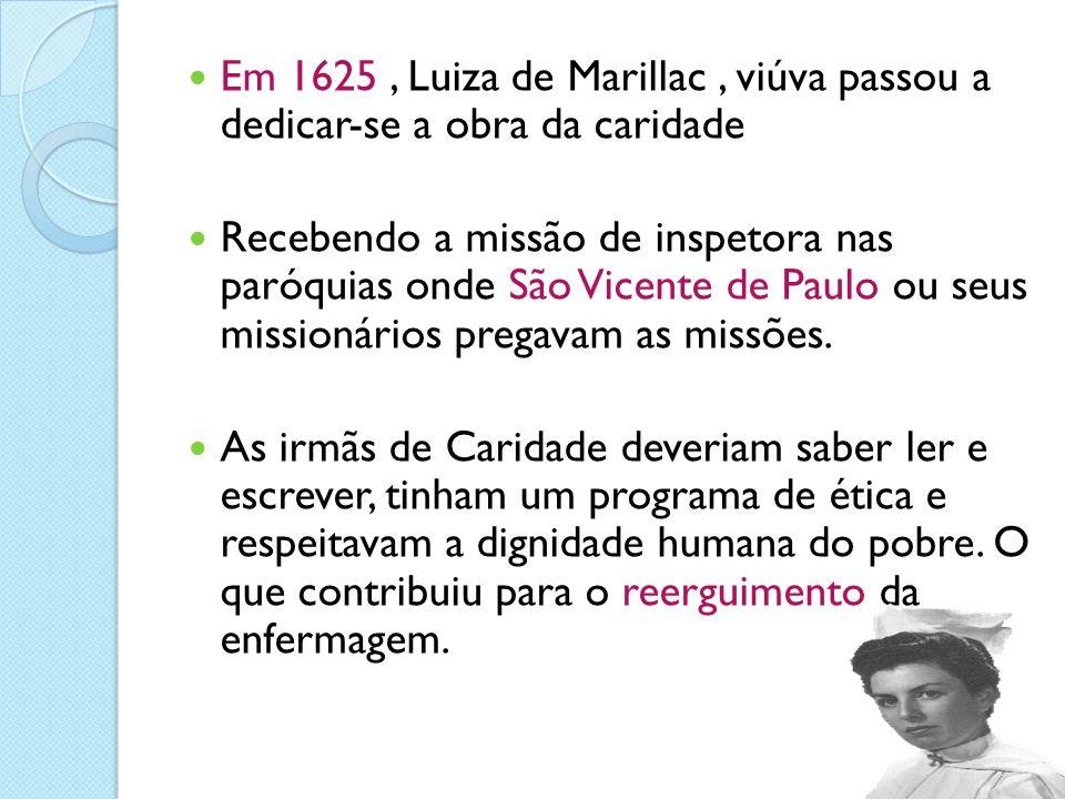 Em 1625 , Luiza de Marillac , viúva passou a dedicar-se a obra da caridade