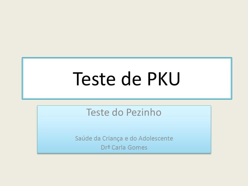 Teste do Pezinho Saúde da Criança e do Adolescente Drª Carla Gomes