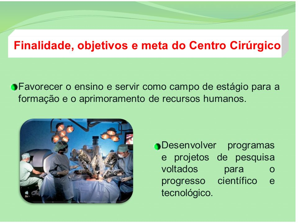 Finalidade, objetivos e meta do Centro Cirúrgico