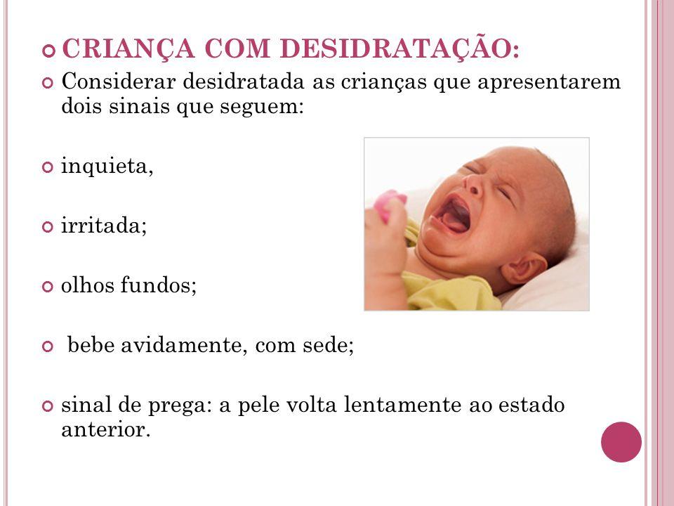 CRIANÇA COM DESIDRATAÇÃO: