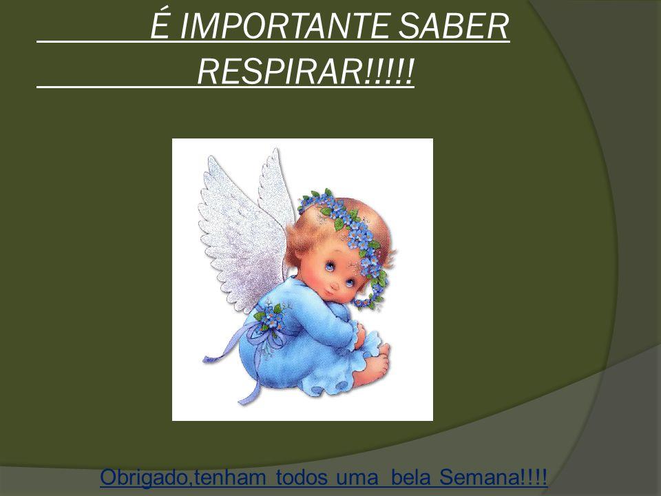 É IMPORTANTE SABER RESPIRAR!!!!!