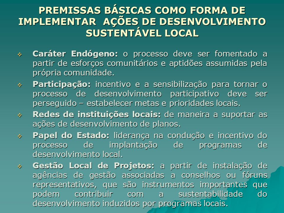 PREMISSAS BÁSICAS COMO FORMA DE IMPLEMENTAR AÇÕES DE DESENVOLVIMENTO SUSTENTÁVEL LOCAL
