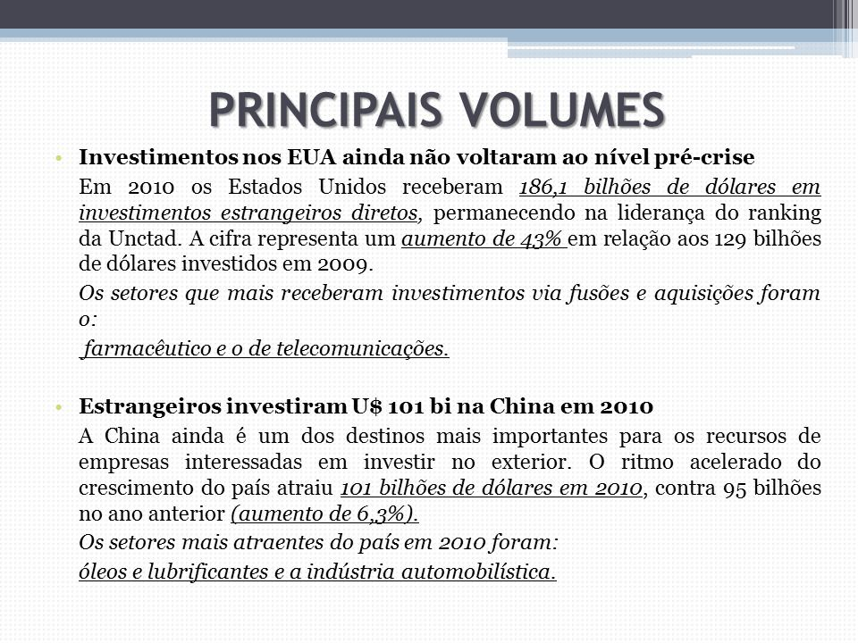 PRINCIPAIS VOLUMES Investimentos nos EUA ainda não voltaram ao nível pré-crise.