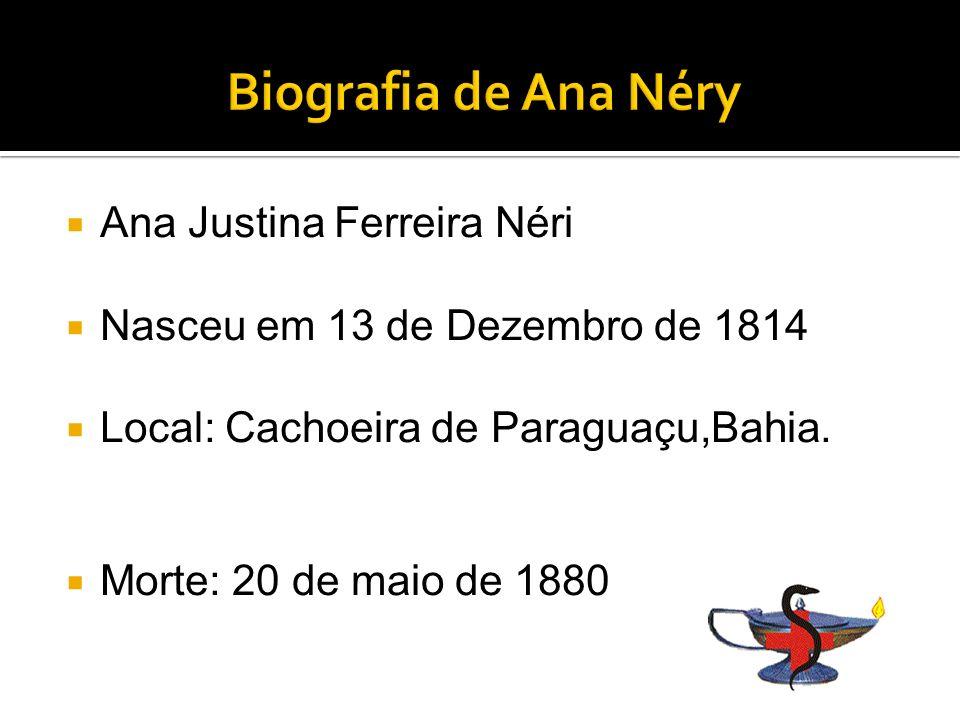 Biografia de Ana Néry Ana Justina Ferreira Néri