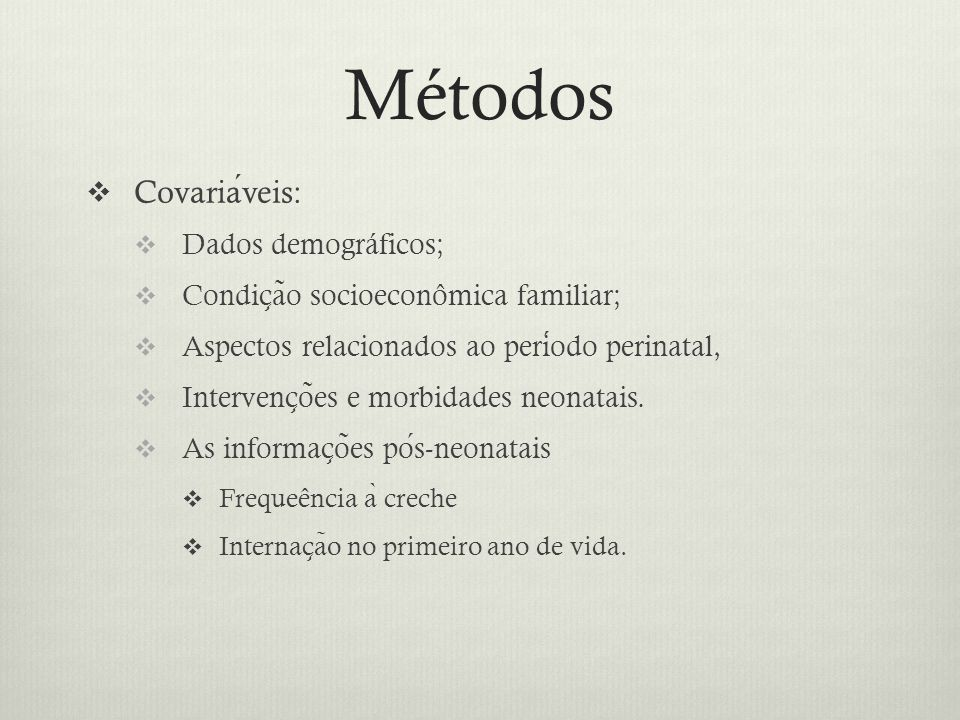 Métodos Covariáveis: Dados demográficos;