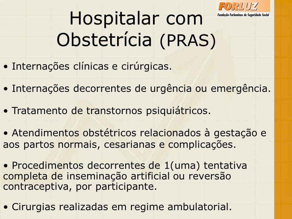 Hospitalar com Obstetrícia (PRAS) Internações clínicas e cirúrgicas.