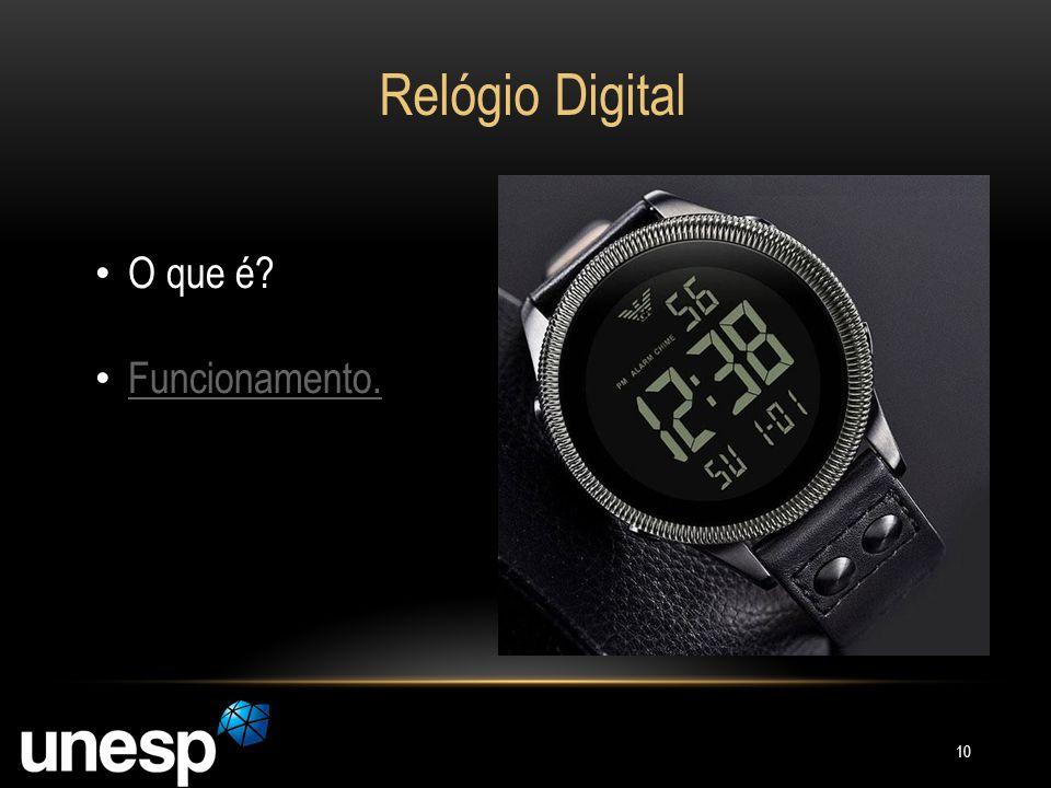 Relógio Digital O que é Funcionamento.
