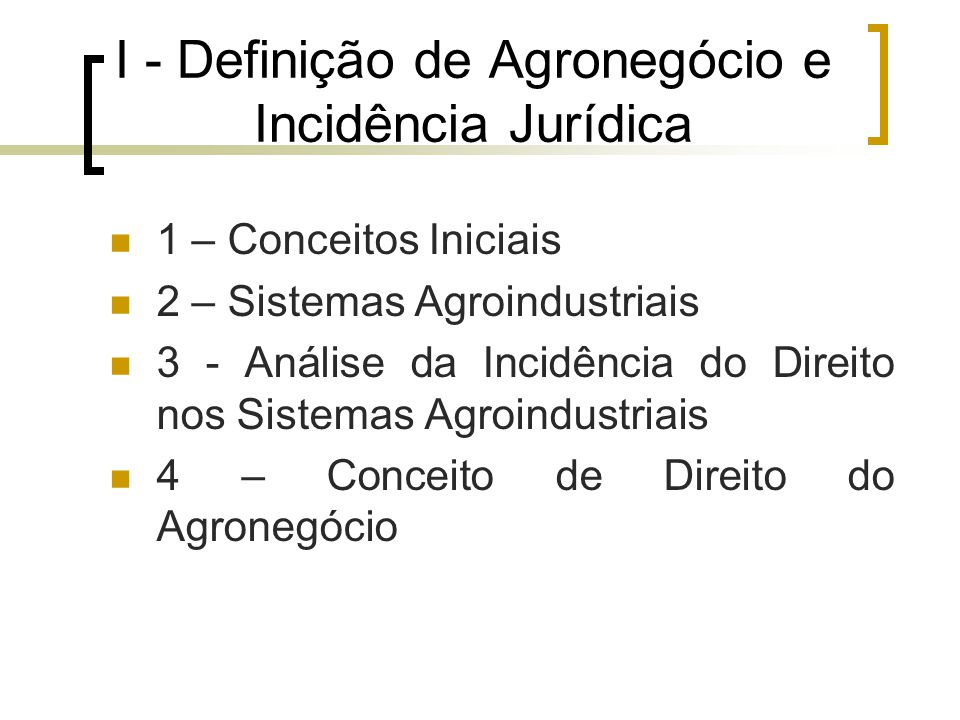 I - Definição de Agronegócio e Incidência Jurídica