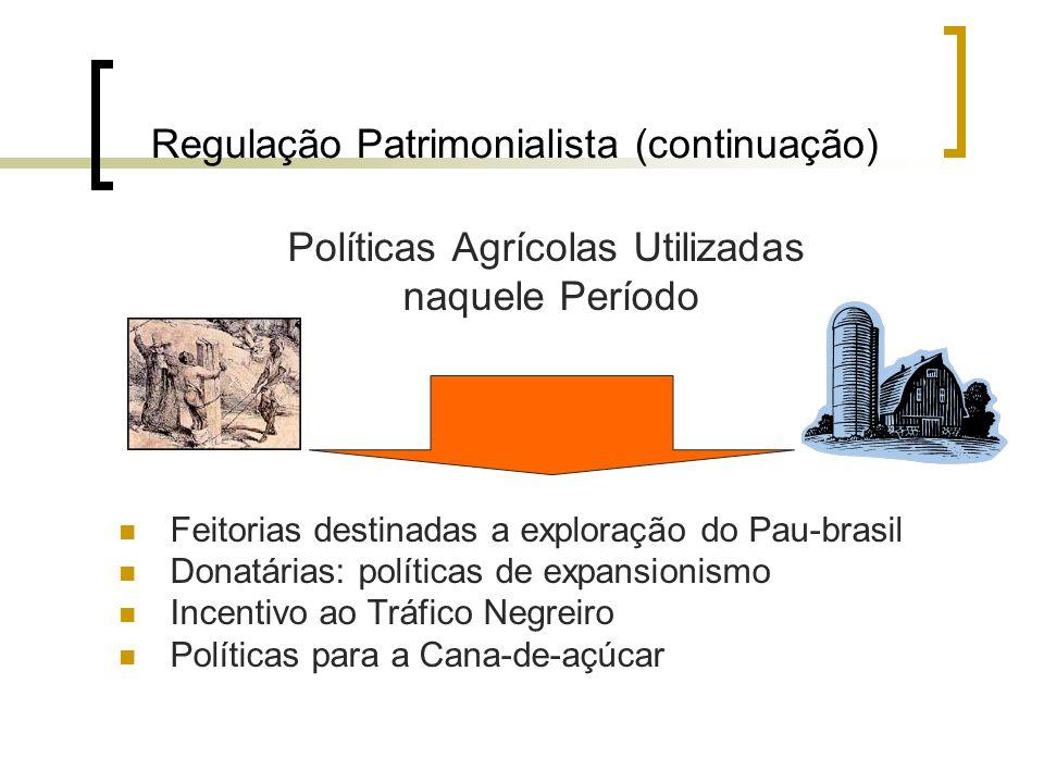Regulação Patrimonialista (continuação)