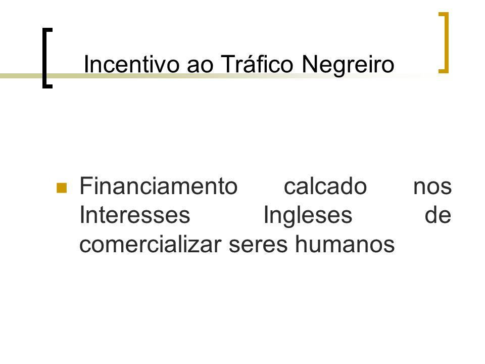 Incentivo ao Tráfico Negreiro