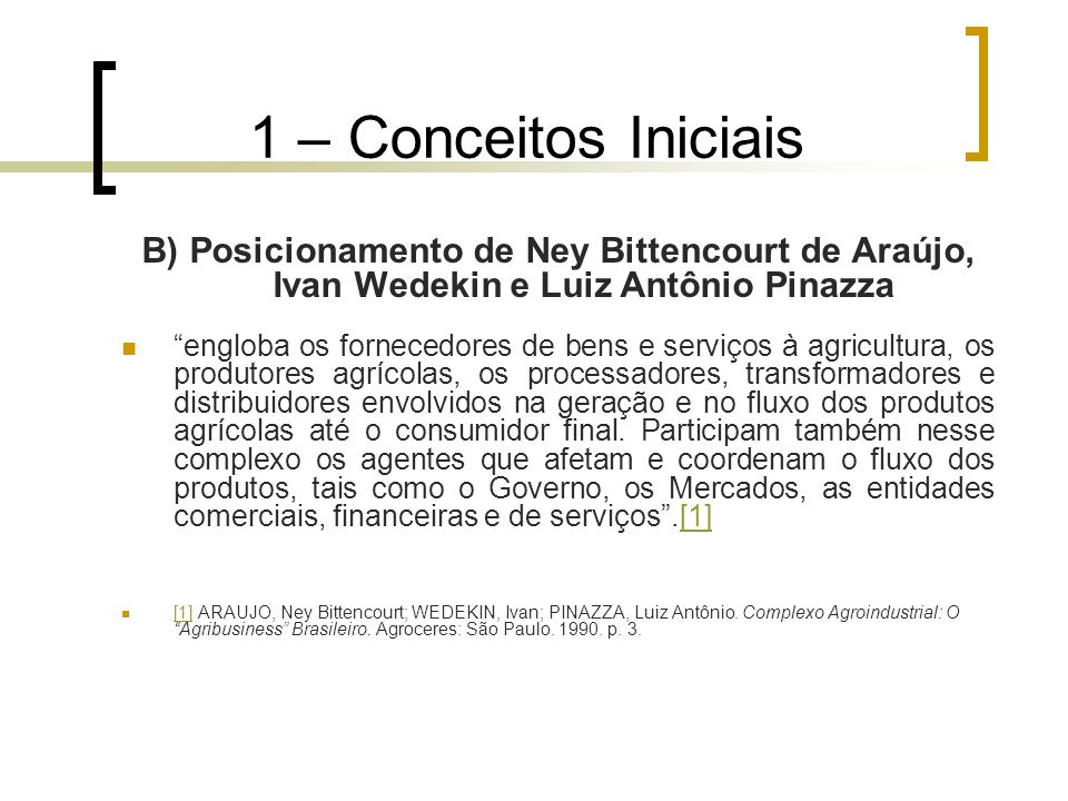 1 – Conceitos Iniciais B) Posicionamento de Ney Bittencourt de Araújo, Ivan Wedekin e Luiz Antônio Pinazza.