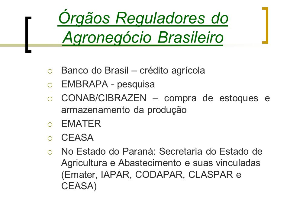 Órgãos Reguladores do Agronegócio Brasileiro