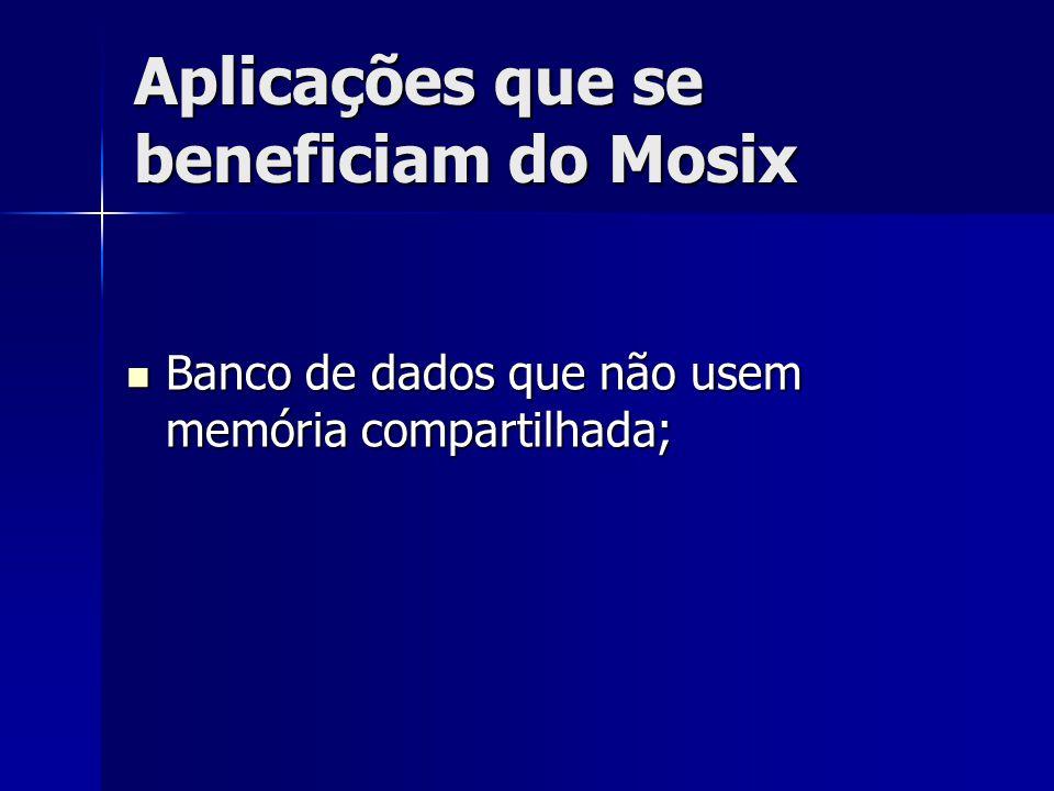 Aplicações que se beneficiam do Mosix
