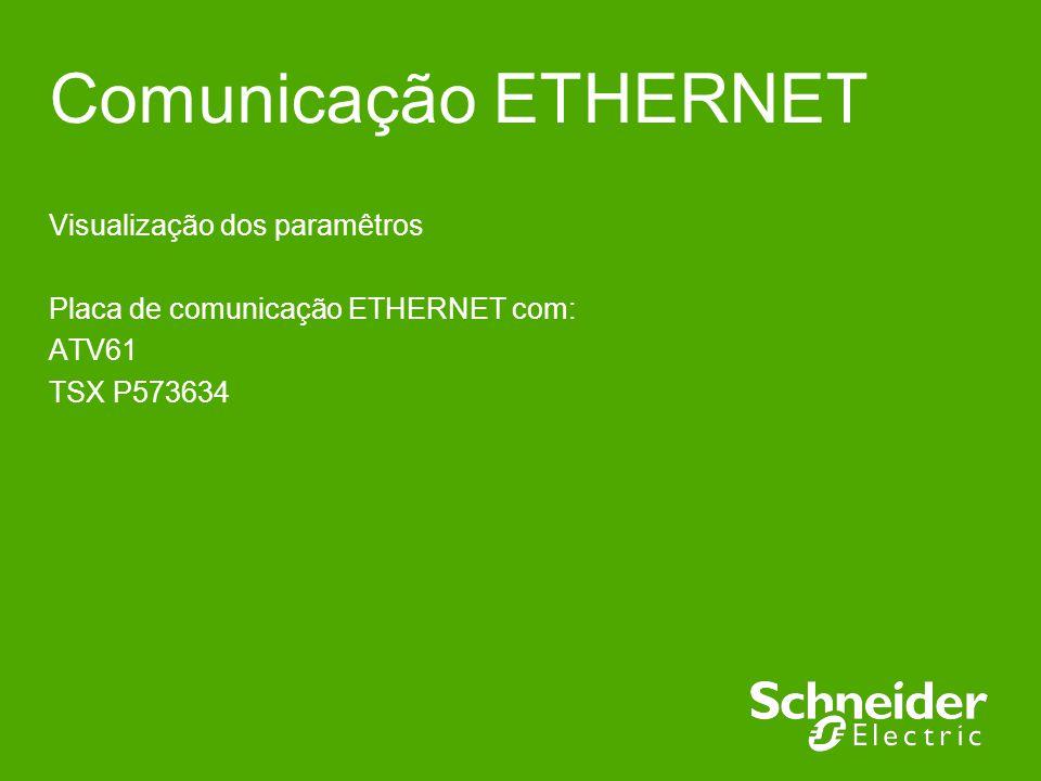 Comunicação ETHERNET Visualização dos paramêtros