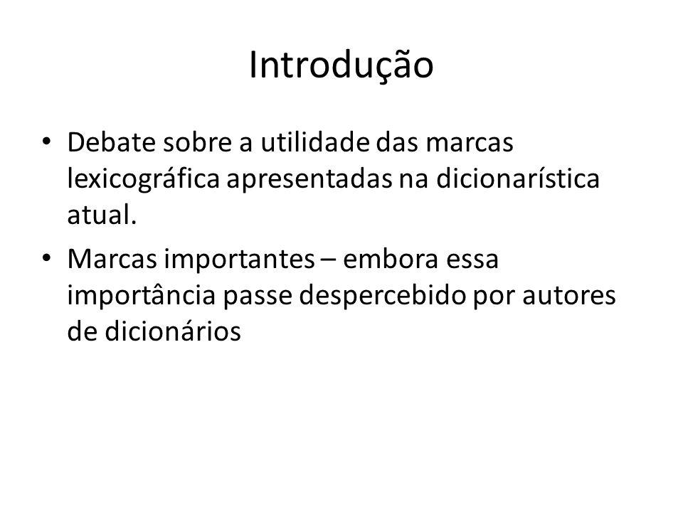 Introdução Debate sobre a utilidade das marcas lexicográfica apresentadas na dicionarística atual.