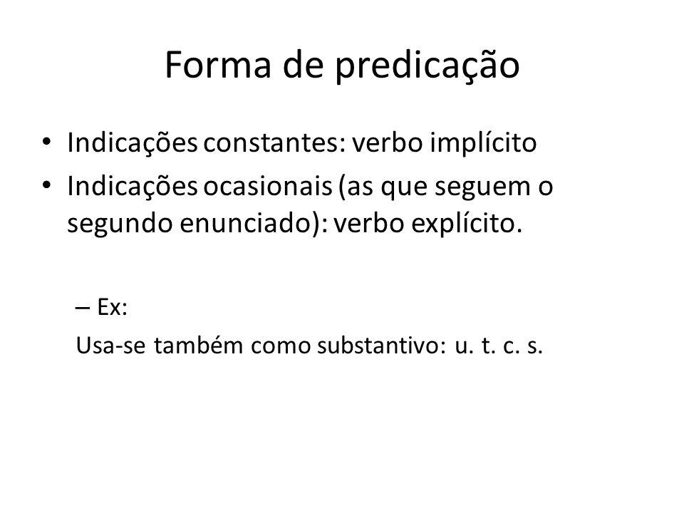 Forma de predicação Indicações constantes: verbo implícito