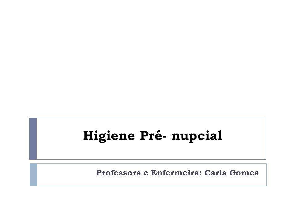 Professora e Enfermeira: Carla Gomes
