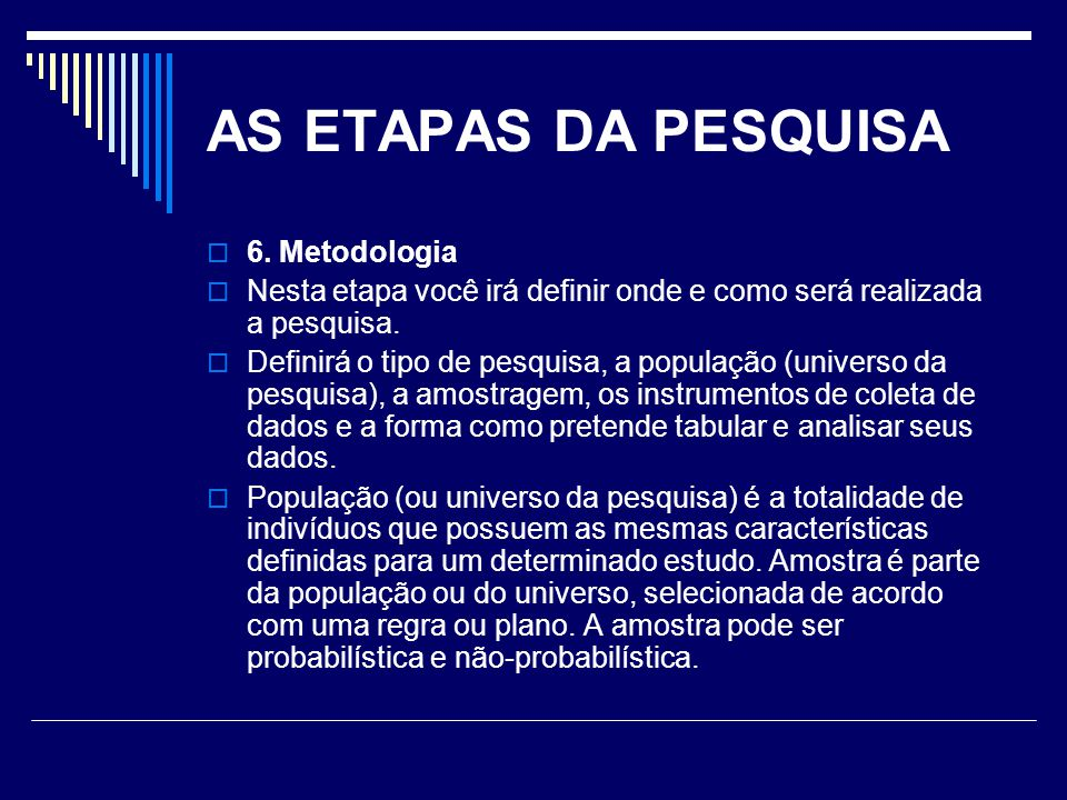 AS ETAPAS DA PESQUISA 6. Metodologia