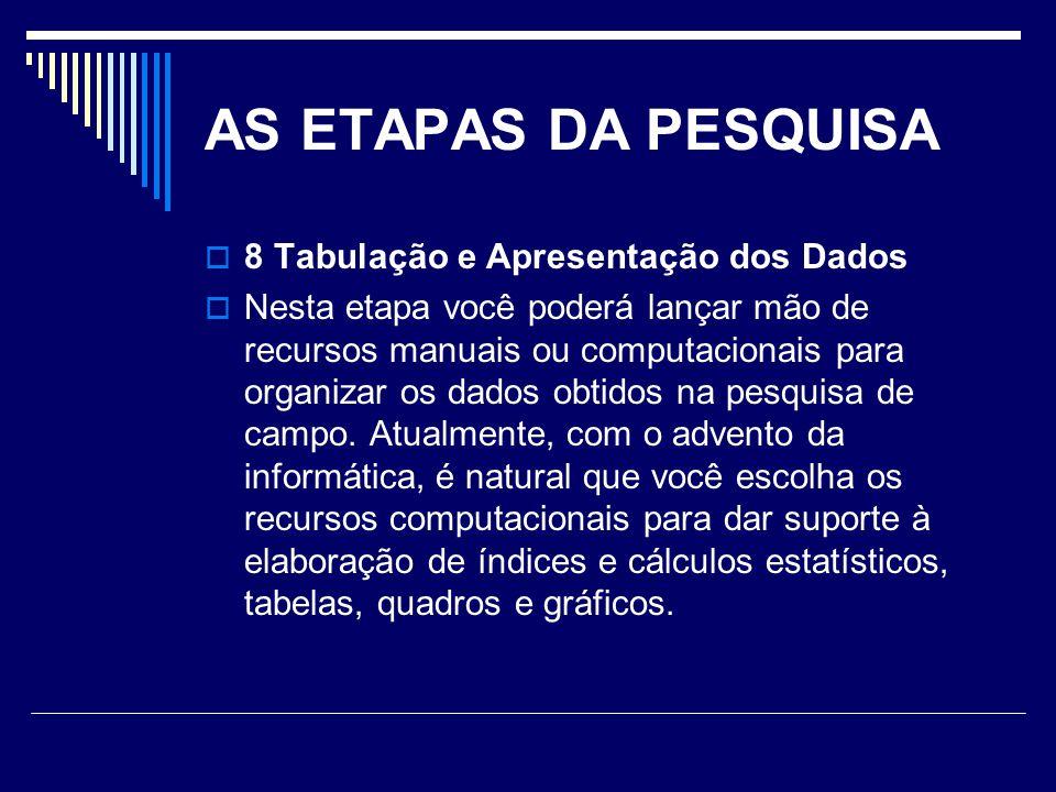 AS ETAPAS DA PESQUISA 8 Tabulação e Apresentação dos Dados