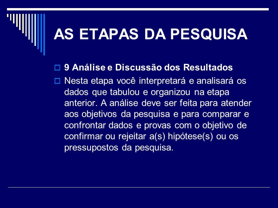 AS ETAPAS DA PESQUISA 9 Análise e Discussão dos Resultados